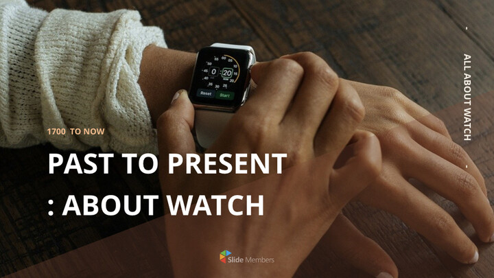 Past to present : About watch Ultimate Keynote Template_01